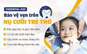 Vidental Kid - Địa chỉ nha khoa trẻ em uy tín hàng đầu hiện nay
